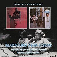 Maynard Ferguson - Ballad Style Of Maynard Ferguson / Alive & Well In London [Import]
