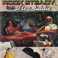 Flo & Eddie - Rock Steady With Flo & Eddie