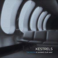 Kestrels - Moon Is Shining Our Way