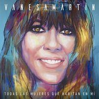 Vanesa Martin - Todas Las Mujeres Que Habitan En Mi [Deluxe] (Spa)