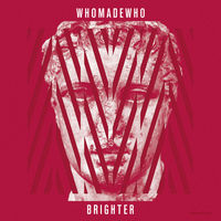 Who Made Who - Brighter