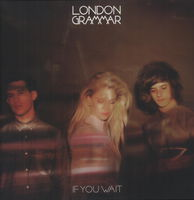 London Grammar - If You Want [Import]