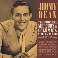 Jimmy Dean - Complete Mercury & Columbia Singles As & Bs 1955-62