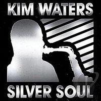 Kim Waters - Silver Soul
