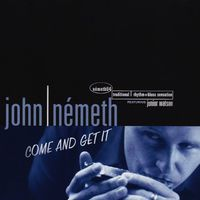 John Nemeth - Come & Get It