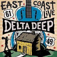 Delta Deep - East Coast Live [LP]