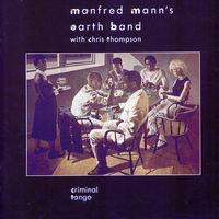 Manfred Mann's Earth Band - Criminal Tango