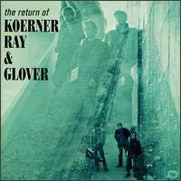 Koerner, Ray & Glover - Return Of Koerner Ray & Glover (bonus Tracks)