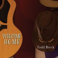 Todd Breck - Welcome Home