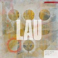 Lau - Decade: Best Of 2007-2017
