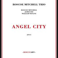 Roscoe Mitchell - Angel City