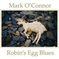 Mark O'Connor - Robins Egg Blues