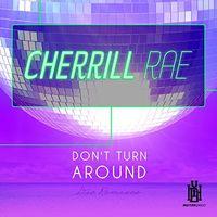 Cherrill Rae - Don't Turn Around - Dio Remixes (Mod)