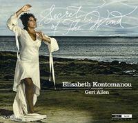 Elisabeth Kontomanou - Secret Of The Wind Feat.Geri Allen