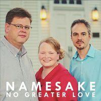 Namesake - No Greater Love