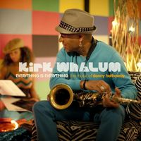Kirk Whalum - Everything Is Everything: The Music Of Donna Hathaway