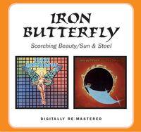 Iron Butterfly - Scorching Beauty/Sun & Steel [Import]