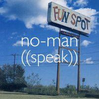 No-Man - Speak