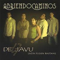 Dejavu Latin Fusion Rhythms - Abriendo Caminos