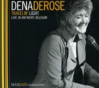 Dena Derose - Travelin' Light (Live In Antwerp Belgium)