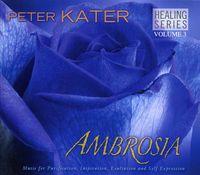Peter Kater - Healing Series, Vol. 3: Ambrosia