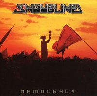 Snowblind - Democracy [Import]