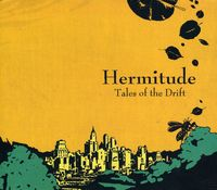 Hermitude - Tales Of The Drift [Import]
