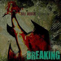 Bill Waugh - Breaking