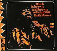 Ruth Brown - Black Is Brown and Brown Is Beautiful