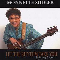Monnette Sudler - Let The Rhythm Take You