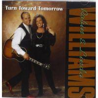 Robin & Linda Williams - Turn Twoard Tomorrow