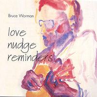 Bruce Worman - Love Nudge Reminders
