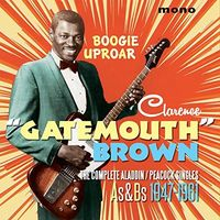 Clarence 'Gatemouth' Brown - Boogie Uproar: Complete Aladdin / Peacock Singles