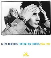 Close Lobsters - Firestation Towers 1986-1989