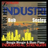 Bob Seeley - Industrial Strength