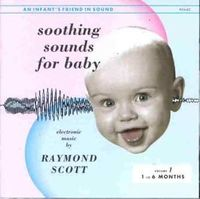 Raymond Scott - Soothing Sounds For Baby, Vol. 1