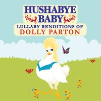 Hushabye Baby! - Lullaby Renditions Of Dolly Parton