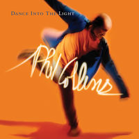 Phil Collins - Dance Into The Light: Remastered [Deluxe]