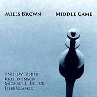 Miles Brown - Middle Game