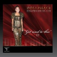 Doll Phace - Get Used To This - Ep