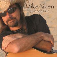 Mike Aiken - Just Add Salt