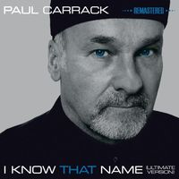 Paul Carrack - I Know That Name Ultimate Version (Uk)