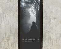 Dead Melodies - Foundations of Ruin