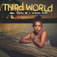 Third World - Girl, You'll Be A Woman Soon