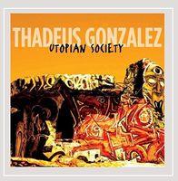 Thadeus Gonzalez - Utopian Society