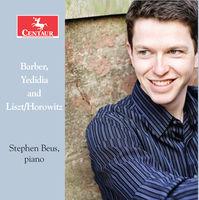 Stephen Beus - Yedidia & Liszt / Horowitz