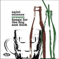 Saint Etienne - Saint Etienne Present Songs For The Dog & Duck [Import]