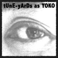 Tune-Yards - Tune-Yards As Yoko