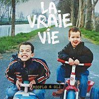 Bigflo & Oli - La Vraie Vie (Can)