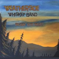 Weatherside Whiskey Band - Pickin' The Pines